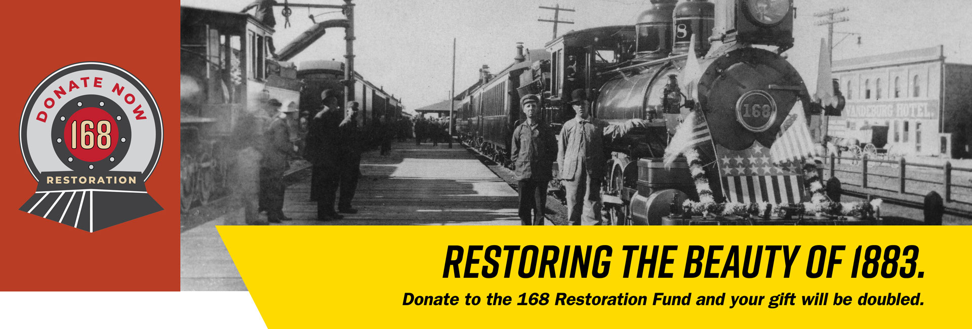 Donate to the 168 Restoration Fund and your gift will be doubled.
